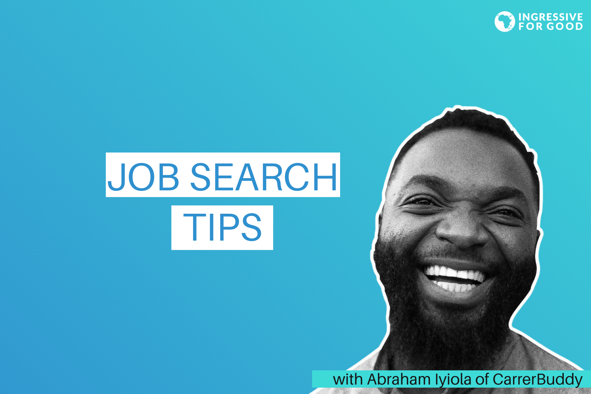 Ingressive for Good + Job Search Tips